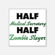 Half Medical Secretary Half Zombie Slayer Sticker