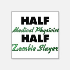 Half Medical Physicist Half Zombie Slayer Sticker