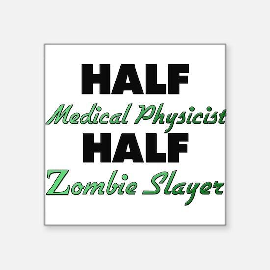 Half Medical Physicist Half Zombie Slayer Sticker