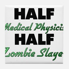 Half Medical Physicist Half Zombie Slayer Tile Coa