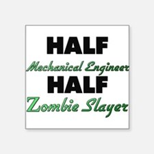 Half Mechanical Engineer Half Zombie Slayer Sticke
