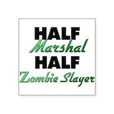 Half Marshal Half Zombie Slayer Sticker