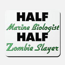 Half Marine Biologist Half Zombie Slayer Mousepad