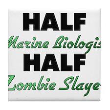 Half Marine Biologist Half Zombie Slayer Tile Coas