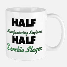 Half Manufacturing Engineer Half Zombie Slayer Mug