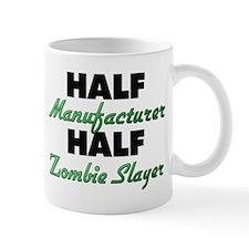 Half Manufacturer Half Zombie Slayer Mugs