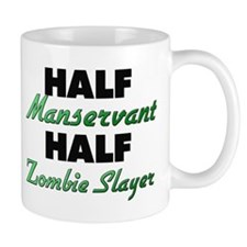 Half Manservant Half Zombie Slayer Mugs