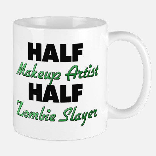 Half Makeup Artist Half Zombie Slayer Mugs
