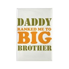 Daddy Ranked me to Big Brother Rectangle Magnet (1