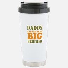 Daddy Ranked me to Big Brother Travel Mug