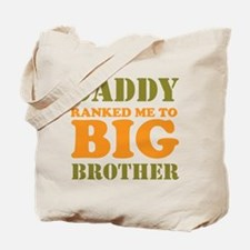Daddy Ranked me to Big Brother Tote Bag