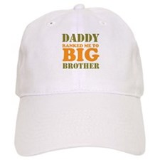 Daddy Ranked me to Big Brother Baseball Cap