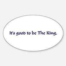 Good to be the King Oval Decal