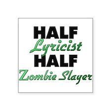 Half Lyricist Half Zombie Slayer Sticker
