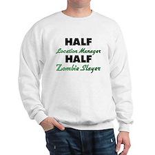 Half Location Manager Half Zombie Slayer Sweatshir