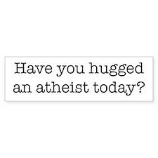 Hug an Atheist Bumper Bumper Sticker