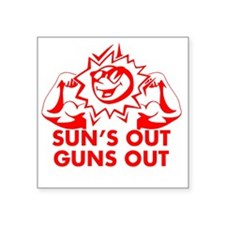 "Sun's Out Guns Out Square Sticker 3"" x 3"""