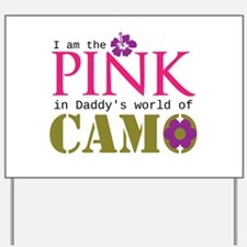 Pink In Daddys Camo World! Yard Sign
