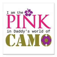"""Pink In Daddys Camo World! Square Car Magnet 3"""" x"""