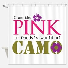 Pink In Daddys Camo World! Shower Curtain