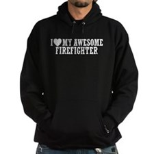 I Love My Awesome Firefighter Hoodie