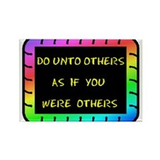 DO UNTO OTHERS Rectangle Magnet