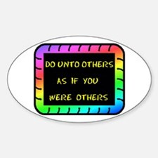 DO UNTO OTHERS Oval Decal