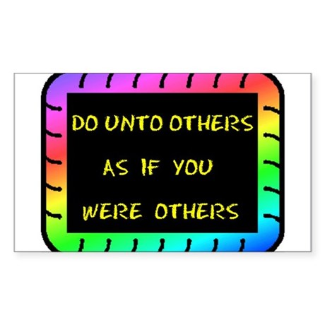 DO UNTO OTHERS Rectangle Sticker