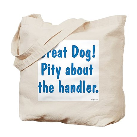 Pity About the Handler Tote Bag