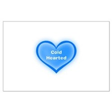 Cold Hearted Large Poster
