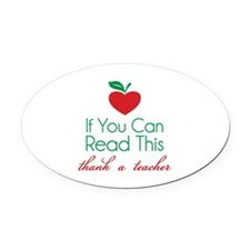 If you can read this thank a teacher Oval Car Magn