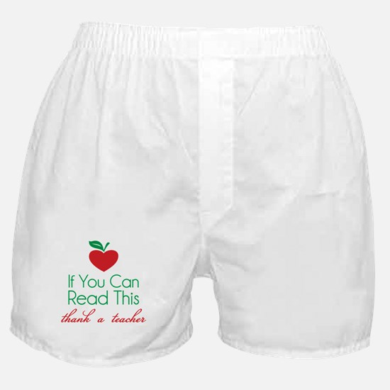 If you can read this thank a teacher Boxer Shorts