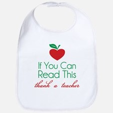 If you can read this thank a teacher Bib