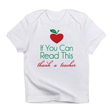 If you can read this thank a teacher Infant T-Shir