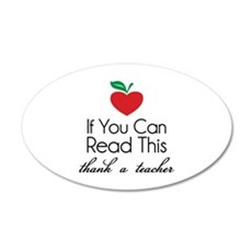 If you can read this thank a teacher 22x14 Oval Wa