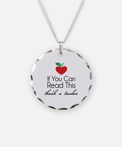 If you can read this thank a teacher Necklace