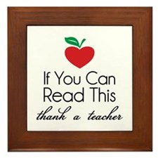 If you can read this thank a teacher Framed Tile