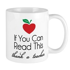 If you can read this thank a teacher Mug