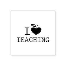 "I love teaching Square Sticker 3"" x 3"""