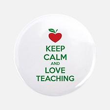 """Keep calm and love teaching 3.5"""" Button"""