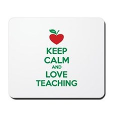 Keep calm and love teaching Mousepad