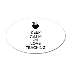 Keep calm and love teaching 22x14 Oval Wall Peel