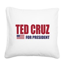 TED CRUZ FOR PRESIDENT Square Canvas Pillow