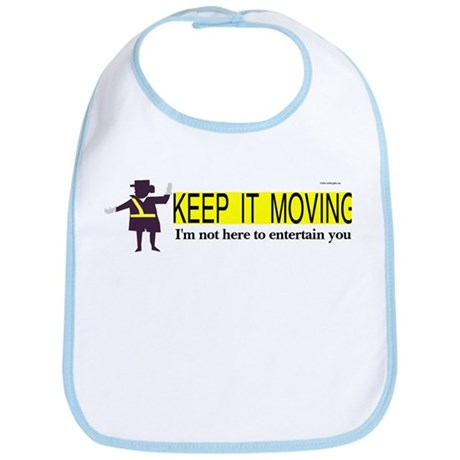 Keep it Moving Bib