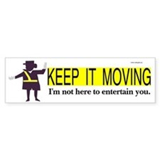 Keep it Moving Bumper Bumper Sticker