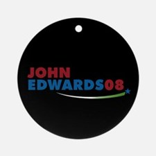 JOHN EDWARDS PRESIDENT 2008 Ornament (Round)