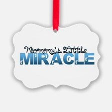Mommys Little Miracle Ornament