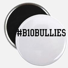 B10 Bullies Magnet
