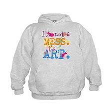 It's not a Mess, It's Art Hoodie