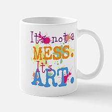 It's not a Mess, It's Art Mug
